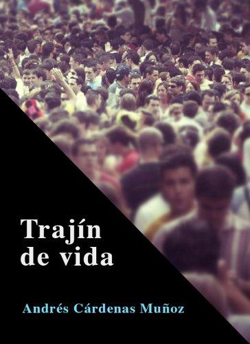 Trajín de vida por Andrés Cárdenas Muñoz