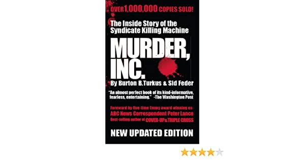 Murder inc the inside story of the syndicate killing machine ebook murder inc the inside story of the syndicate killing machine ebook burton b turkus sid feder peter lance amazon kindle store fandeluxe Images