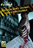 Friday Night's Zombi A cœur mort-vivant, rien d'impossible