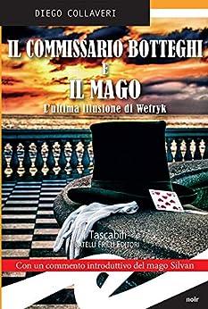 Il commissario Botteghi e il mago: L'ultima illusione di Wetryk di [Diego Collaveri]