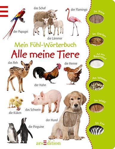 Mein Fühl-Wörterbuch - Alle meine Tiere (Alle Wörterbuch)