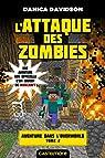 Aventure dans l'Overworld, tome 2 : L'Attaque des zombies par DAVIDSON