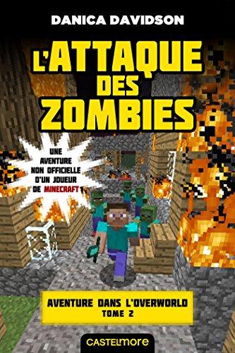 Aventure dans l'Overworld : une aventure non officielle d'un joueur de Minecraft (2) : L'attaque des zombies