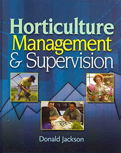 [(Horticulture Management and Supervision : Management Guidelines for Young Supervisors)] [By (author) Donald W. Jackson] published on (April, 2008)