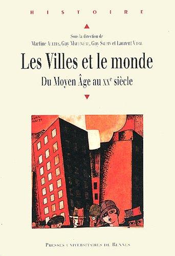 Les Villes et le monde : Du Moyen Age au XXe sicle