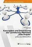 """Konzeption und Entwicklung der Community-Plattform """"Dein Projekt"""": auf Basis des CMS WordPress"""