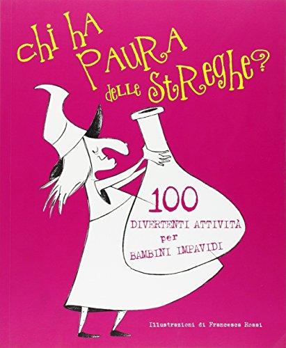 Chi ha paura delle streghe? 100 attivit divertenti per bambini impavidi. Con App per tablet e smartphone
