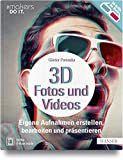3D-Fotos und -Videos: Eigene Aufnahmen erstellen, bearbeiten und präsentieren. Analog & digital inkl. 360°-Aufnahmen (Virtual Reality) und Raspberry Pi-Kamera (#makers DO IT)