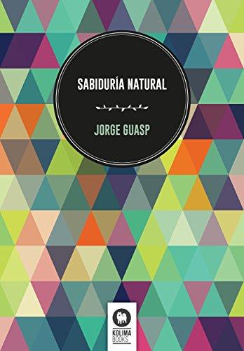 Sabiduría natural (Spanish Edition)