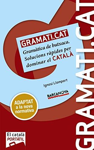 GRAMATI.CAT Gramàtica de butxaca Solucions ràpides per dominar el català  · Una Gramàtica de butxaca manejable que resol de manera ràpida, intuïtiva i clara els dubtes o les vacil·lacions que es plantegi lusuari de la llengua. · Les fitxes sagrupen p...