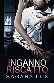 Inganno e Riscatto (Broken Souls Vol. 2) di [Lux, Sagara]