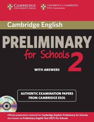 Cambridge English Preliminary for Schools 2 Self-study Pack (Student's Book with Answers and Audio CDs (2)): Authentic Examination Papers from Cambridge ESOL (Pet Practice Tests)