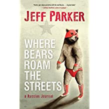 Where Bears Roam The Streets by Jeff Parker (2015-06-02)