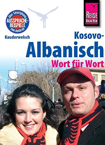 Kosovo-Albanisch - Wort für Wort: Kauderwelsch-Sprachführer von Reise Know-How