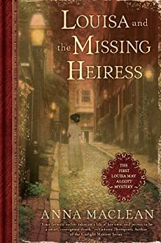 Louisa and the Missing Heiress: The First Louisa May Alcott Mystery by [Maclean, Anna]