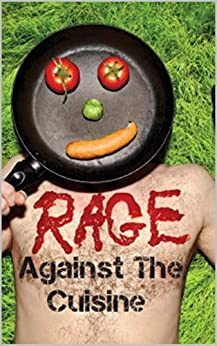 Rage Against The Cuisine by [Burt, David]