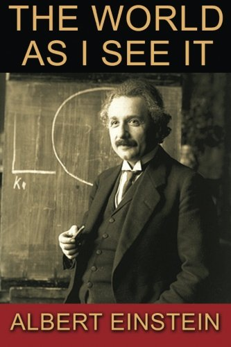 The World As I See It por Albert Einstein