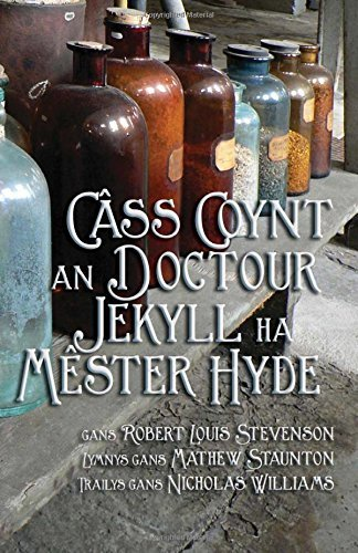 C???ss Coynt Doctour Jekyll ha M?aster Hyde: Strange Case of Dr Jekyll and Mr Hyde in Cornish by Robert Louis Stevenson (2015-05-01)