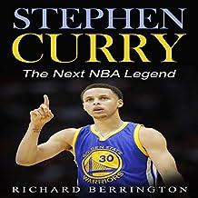 Stephen Curry: The Next NBA Legend: Basketball Biography, Book 1