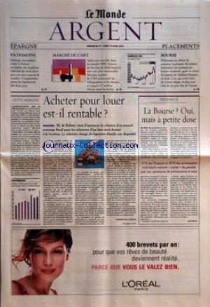 MONDE ARGENT (LE) du 13/04/2003 - EPARGNE - PATRIMOINE - MARIAGE, SUCCESSION - ENTRE LA FRANCE ET L+¡ITALIE, LES SITUATIONS RELEVANT DU DROIT PRIVE PEUVENT ETRE SOURCES DE CONFLITS MARCHE DE L+¡ART - APRES UNE ENVOLEE DANS LES ANNEES 1990, L+¡+ÑUVRE DE NICOLAS DE STAEL RETROUVE UNE COTE PLUS RAISONNABLE PLACEMENTS - BOURSE - HESITANTES EN DEBUT DE SEMAINE, LA PLUPART DES PLACES BOURSIERES ONT TERMINE EN HAUSSE VENDREDI, APRES LA CHUTE DU REGIME DE SADDAM HUSSEIN EN IRAK CETTE SEMAIN