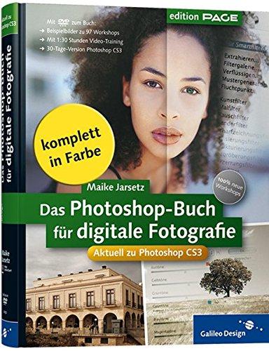 Das Photoshop-Buch für digitale Fotografie. Aktuell zu Photoshop CS3. 100 % neue Workshops