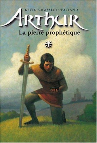 Arthur, tome 1 : La Pierre prophtique