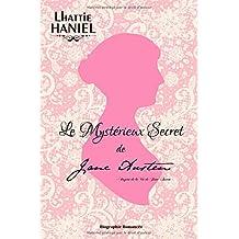 Le Mystérieux Secret de Jane Austen: Inspiré de la Vie de Jane Austen - Nouvelle Version