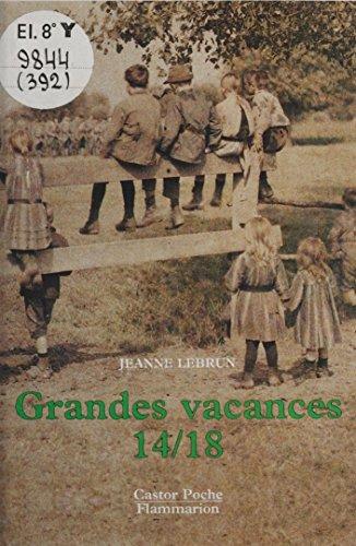 Grandes vacances 14-18 (Castor Poche t. 392) par Jeanne Lebrun