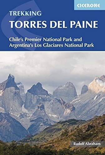 Torres del Paine: Chile's Premier National Park and Argentina's Los Glaciares National Park (International Trekking) por Rudolf Abraham