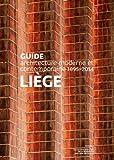 Telecharger Livres Liege Guide d architecture moderne et contemporaine 1895 2014 (PDF,EPUB,MOBI) gratuits en Francaise