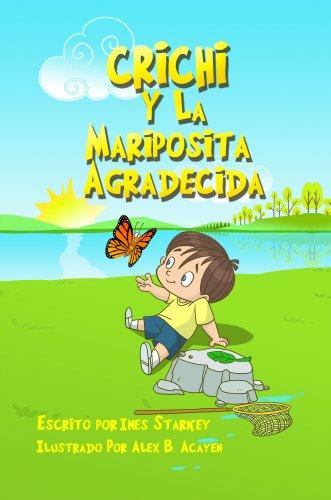 Crichi y La Mariposita Agradecida (Un libro de 'La Lección Aprendida' (A Lesson Learned Book) nº 2)