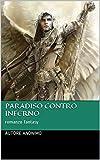 Scarica Libro Paradiso contro inferno romanzo fantasy (PDF,EPUB,MOBI) Online Italiano Gratis