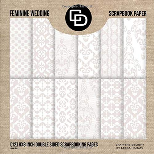Feminine Wedding Scrapbook (12) 8x8 Inch Double Sided Scrapbooking Pages: Crafters Delight By Leska Hamaty (Album Colorbok)
