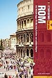 Fettnäpfchenführer Rom: Ein Reiseknigge für die ewig Schöne auf sieben Hügeln -
