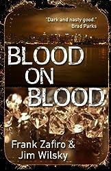 Blood on Blood by Frank Zafiro (2012-08-30)