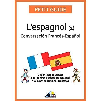 L'espagnol: Conversación Francés-Español (Petit guide t. 74)