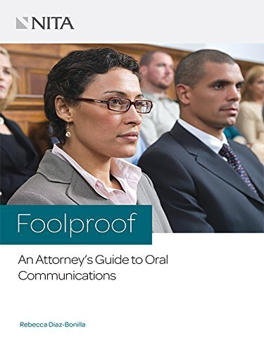 Foolproof: An Attorney's Guide to Oral Communications by NITA - Advocacy Nita Trial