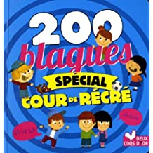 200 blagues spécial cours de récré