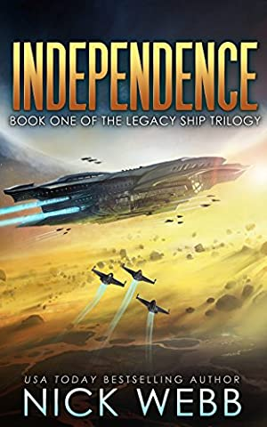 Independence: Book 1 of The Legacy Ship