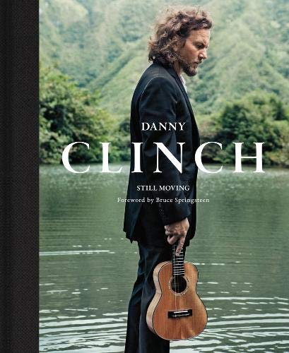Danny Clinch: Still Moving -