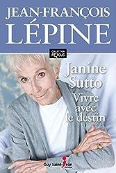 Janine Sutto Vivre avec le destin focus