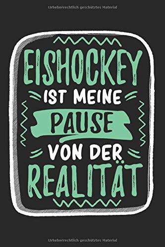 Eishockey ist Meine Pause Von Der Realität: Cooles Lustiges Eishockey Notizbuch | Notizheft | Planer | Tagebuch | Journal - DIN A5 - 120 Linierte ... Eishockeyspielerinnen, Fans, Trainer, Verein
