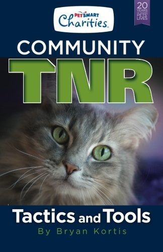 petsmart-charities-community-tnr-tactics-and-tools-by-bryan-kortis-2014-04-17