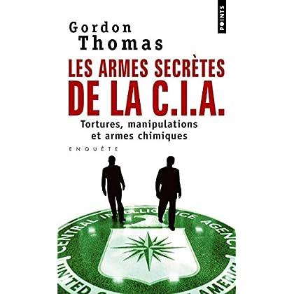 Les Armes secrètes de la CIA. Tortures, manipulations et armes chimiques