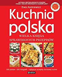 Kuchnia polska Wielka ksiega sprawdzonych przepisów