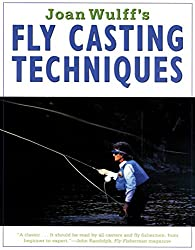 Joan Wulff's Fly-Casting Techniques