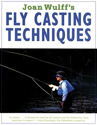 Joan Wulff's Fly Casting Techniques