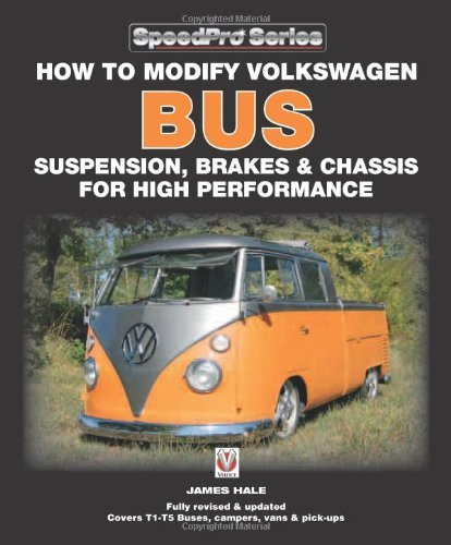 How to Modify Volkswagen Bus Suspension, Brakes & Chassis for High Performance: Updated & Enlarged New Edition by James Hale (2011-03-01)