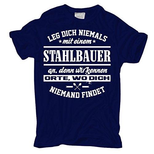Männer und Herren T-Shirt Leg dich niemals mit einem STAHLBAUER an körperbetont dunkelblau