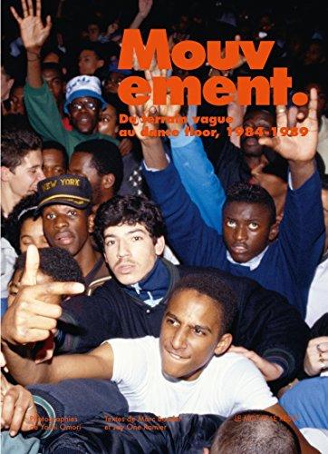 Mouvement : Du terrain vague au dance floor, 1984-1989